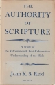 The authority of Scripture : a study of the Reformation and post-Reformation understanding of the Bible.
