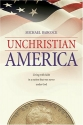 UnChristian America: Living with Faith in a Nation That Was Never Under God