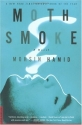 Moth Smoke: A Novel