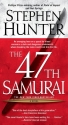 The 47th Samurai (Bob Lee Swagger Novel...