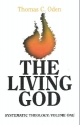The Living God (Systematic Theology: Volume One)