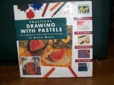 Practical Drawing With Pastels: The Comprehensive Guide to Materials and Techniques