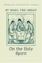 St. Basil the Great on the Holy Spirit
