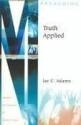 Truth Applied: Application in Preaching. the Jay Adams Library