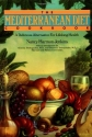 The Mediterranean Diet Cookbook: A Delicious Alternative for Lifelong Health