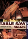 Jim Tolpin's Table Saw Magic, Second Ed...
