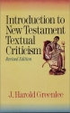 Introduction to New Testament Textual Criticism: Revised Edition