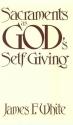 Sacraments As God's Self Giving: Sacramental Practice and Faith