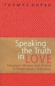 Speaking The Truth In Love: Education, Mission, And Witness In Contemporary Orthodoxy