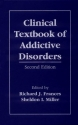 Clinical Textbook of Addictive Disorders: Second Edition