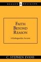 Faith Beyond Reason: A Kierkegaardian Account (Reason & Religion)