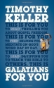 Galatians for You: For Reading, for Feeding, for Leading
