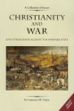 Christianity and War and Other Essays Against the Warfare State