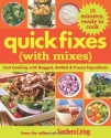 Quick Fixes with Mixes: Fast Cooking with Bagged, Bottled & Frozen Ingredients (Southern Living Magazine)