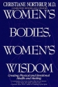 Women's Bodies, Women's Wisdom: Creating Physical and Emotional Health and Healing