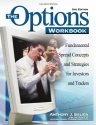 The Options Workbook: Fundamental Spread Concepts and Strategies for Investors and Traders, 3rd Edition
