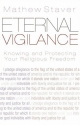 Eternal Vigilance: Knowing And Protecting Your Religious Freedom