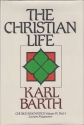 The Christian Life: Church Dogmatics Iv, 4 : Lecture Fragments