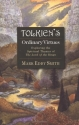 Tolkien's Ordinary Virtues : Exploring the Spiritual Themes of the Lord of the Rings