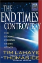 The End Times Controversy: The Second Coming Under Attack (Tim LaHaye Prophecy Library)