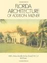 Florida Architecture of Addison Mizner (Dover Architecture)