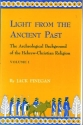 Light from the Ancient Past: The Archeological Background of the Hebrew-Christian Religion, Vol. 1