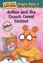 Arthur and the Crunch Cereal Contest (Arthur Chapter Book Ser., No. 4)