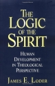 The Logic of the Spirit: Human Development in Theological Perspective
