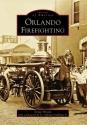 Orlando Firefighting (Images of America: Florida)