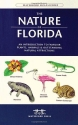 The Nature of Florida: An Introduction to Familiar Plants, Animals & Outstanding Natural Attractions (Waterford Field Guides)