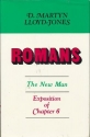 Romans: The New Man : Exposition of Chapter 6