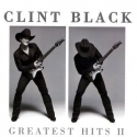 Clint Black - Greatest Hits, Vol. 2