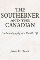 The Southerner and the Canadian: An Autobiography of a Notable Life