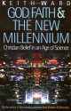 God, Faith, and the New Millennium: Christian Belief in an Age of Science