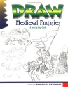 Draw Medieval Fantasies (Learn to Draw (Peel))