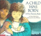 A Child Was Born A First Nativity Book