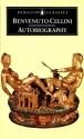 The Autobiography of Benvenuto Cellini (Penguin Classics)