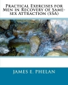 Practical Exercises for Men in Recovery of Same-Sex Attraction (SSA)