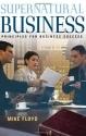 Supernatural Business: Principles for Business Success