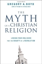The Myth of a Christian Religion: Losin...