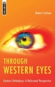 Through Western Eyes: Eastern Orthodoxy A Reformed Perspective