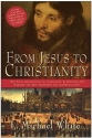 From Jesus to Christianity: How Four Ge...
