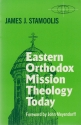 Eastern Orthodox Mission Theology Today (American Society of Missiology Series)