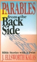 Parables from the Back Side: Bible Stories With a Twist (Behind the Pages)