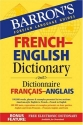 Barron's French-English Dictionary: Dictionnaire Francais-Anglais (Barron's Foreign Language Guides)