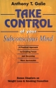 Take Control of Your Subconscious Mind:...
