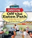 Southern Living Off the Eaten Path: Favorite Southern Dives and 150 Recipes that Made Them Famous (Southern Living (Paperback Oxmoor))