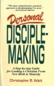 Personal Disciplemaking: A Step by Step Guide for Leading a Christian from New Birth to Maturity