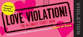 Love Violations: Tickets for People Who Insist on Breaking the Laws