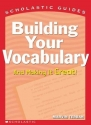 Building Your Vocabulary (Scholastic Guides)